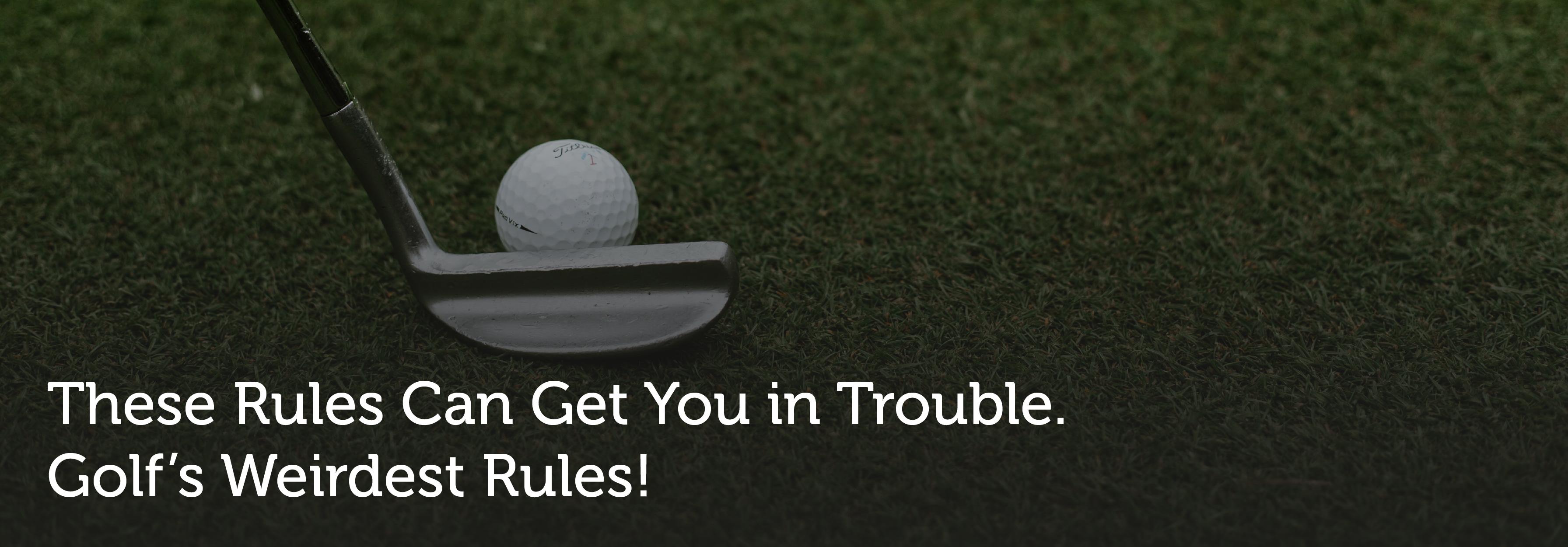 Golfs weirdest rules